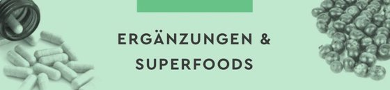 Nahrungsergänzungsmittel und Superfoods