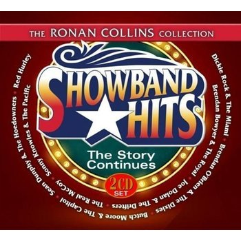 THE RONAN COLLINS COLLECTION, SHOWBAND HITS, THE STORY CONTINUES - VARIOUS ARTISTS (2 CD SET)