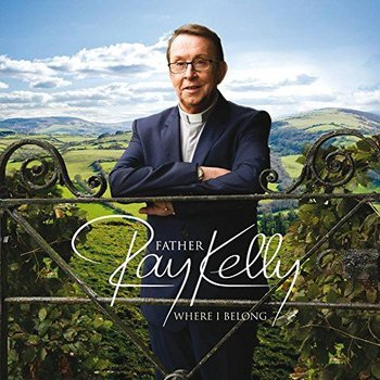 FATHER RAY KELLY - WHERE I BELONG (CD)