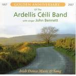 Ardellis Ceili Band - Golden Anniversary Of The Ardellis Ceili Band with singer John Bennett (CD)...