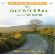 Ardellis Ceili Band - Golden Anniversary Of The Ardellis Ceili Band with singer John Bennett (CD)