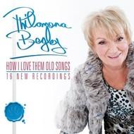 PHILOMENA BEGLEY - HOW I LOVE THEM OLD SONGS (CD)...