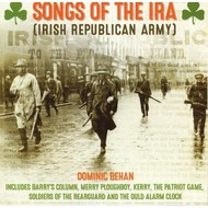 DOMINIC BEHAN - SONGS OF THE IRA (IRISH REPUBLICAN ARMY) CD...
