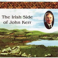 JOHN KERR - THE IRISH SIDE OF JOHN KERR (CD)...