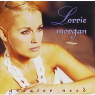 LORRIE MORGAN - GREATER NEED (CD).. )