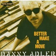 DANNY ADLER - BETTER MAKE A MOVE (CD)