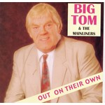 BIG TOM  AND THE MAINLINERS - OUT ON THEIR OWN (CD)...