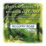JASON O'ROURKE & RUADHRAI O'KANE - ROGUERY ROAD (CD)...