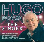HUGO DUNCAN - THE SINGER (CD). .