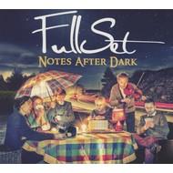 FULLSET - NOTES AFTER DARK (CD)