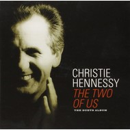CHRISTIE HENNESSY - THE TWO OF US, THE DUETS ALBUM (CD)...