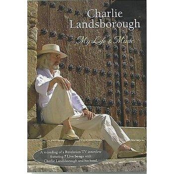 CHARLIE LANDSBOROUGH - MY LIFE AND MUSIC (DVD)