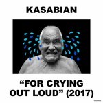 KASABIAN - FOR CRYING OUT LOUD (Vinyl LP).