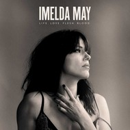 IMELDA MAY - LIFE LOVE FLESH BLOOD (CD)...