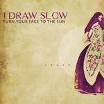 I DRAW SLOW - TURN YOUR FACE TO THE SUN (CD)...