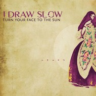 I DRAW SLOW - TURN YOUR FACE TO THE SUN (CD)