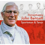 JOHN BENNETT - REMEMBERING JOHN BENNETT SPORTSMAN AND TENOR (CD)...