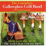 GALLOWGLASS CEILI BAND - IRISH DANCING MUSIC, THE ESSENTIAL COLLECTION (CD)...