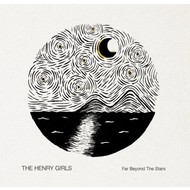 THE HENRY GIRLS - FAR BEYOND THE STARS (CD)