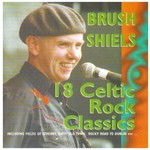 BRUSH SHIELS  - 18 CELTIC ROCK CLASSICS (CD)...