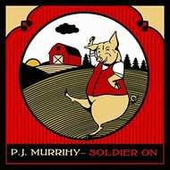 PJ MURRIHY - SOLDIER ON (CD)...