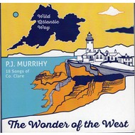 PJ MURRIHY - THE WONDER OF THE WEST, 18 SONGS OF CO. CLARE (CD)...