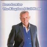 DAVE LAWLOR - THE KINGDOM I CALL HOME (CD)...