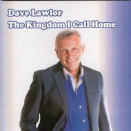 DAVE LAWLOR - THE KINGDOM I CALL HOME (CD)...