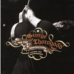 GEORGE THOROGOOD AND THE DESTROYERS - TAKING CARE OF BUSINESS (2 CD Set)...