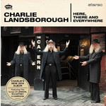 CHARLIE LANDSBOROUGH - HERE THERE AND EVERYWHERE (CD)...