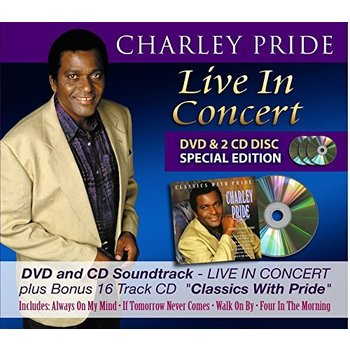 CHARLEY PRIDE - LIVE IN CONCERT (CD/DVD) & CLASSICS WITH PRIDE (CD)