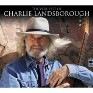CHARLIE LANDSBOROUGH - THE VERY BEST OF CHARLIE LANDSBOROUGH (CD)...