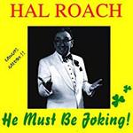 HAL ROACH - HE MUST BE JOKING! (CD)...