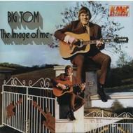 BIG TOM - THE IMAGE OF ME (CD)...