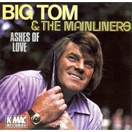 BIG TOM AND THE MAINLINERS - ASHES OF LOVE (CD)...