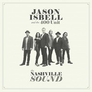 JASON ISBELL AND THE 400 UNIT - THE NASHVILLE SOUND (CD)