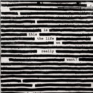 ROGER WATERS - IS THIS THE LIFE WE REALLY WANT? (Vinyl LP).