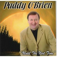 PADDY O'BRIEN - UNTIL THE NEXT TIME (CD)...