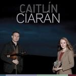 CAITLIN NIC GABHANN & CIARAN O MAONAIGH - CAITLIN CIARAN (CD)...