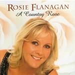 ROSIE FLANAGAN - A COUNTRY ROSE (CD)...