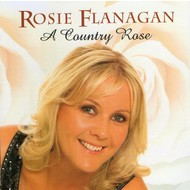ROSIE FLANAGAN - A COUNTRY ROSE (CD)...