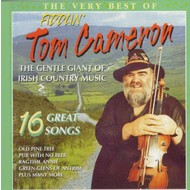 FIDDLIN' TOM CAMERON - THE VERY BEST OF FIDDLIN' TOM CAMERON, 16 GREAT SONGS (CD)
