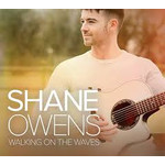 SHANE OWENS - WALKING ON THE WAVES (CD)