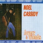 NOEL CASSIDY - LOVERS AND FRIENDS (CD)
