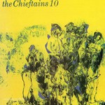 THE CHIEFTAINS - 10 (CD)...