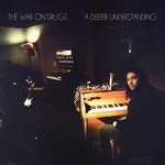 THE WAR ON DRUGS - A DEEPER UNDERSTANDING (Vinyl LP)