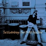 THE WATERBOYS - OUT OF ALL THIS BLUE (2 LP Set).