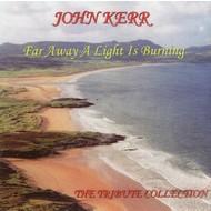 JOHN KERR - FAR AWAY A LIGHT IS BURNING (CD)...