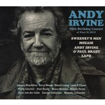 ANDY IRVINE - 70TH BIRTHDAY CONCERT AT VICJAR STREET 2012 (CD)...