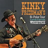 KINKY FRIEDMAN'S BI-POLAR TOUR LIVE FROM WOODSTOCK (CD)